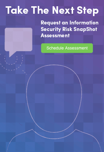 Request an Information Security Risk SnapShot Assessment