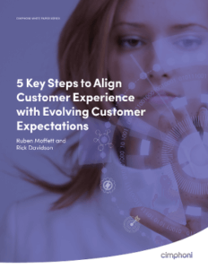 Cimphoni Original White Paper: 5 Key Steps to Align Customer Experience with Evolving Customer Expectations
