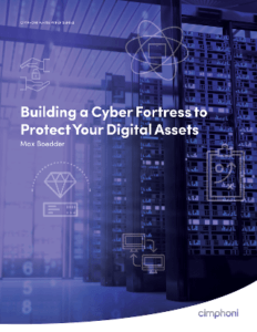 Building a Cyber Fortress to Protect Your Digital Assets